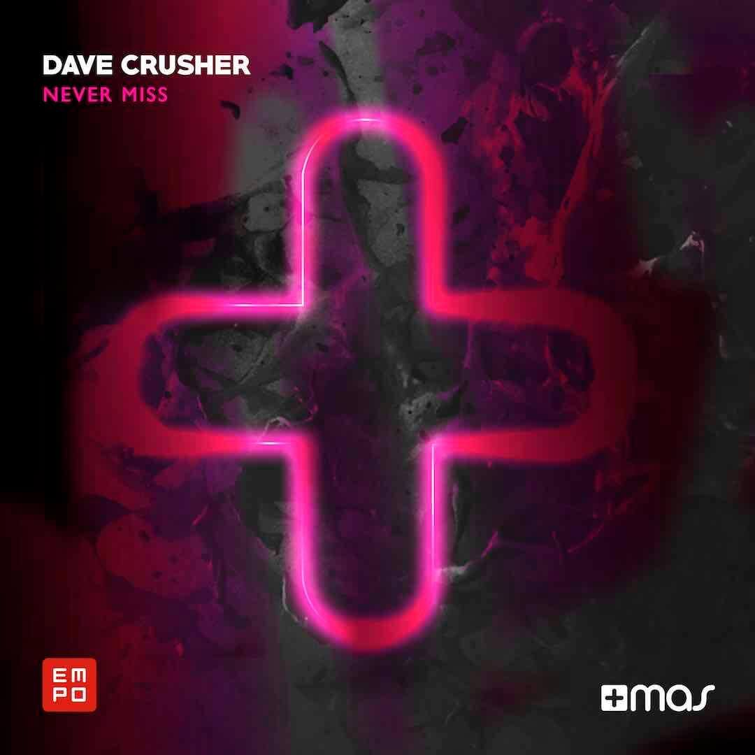 Dave Crusher - Never Miss